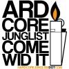 Ardcore Junglist Come Wid It T-Shirt Design